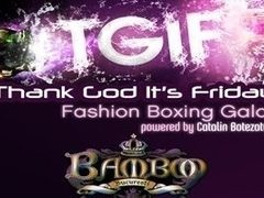Bamboo prezinta `Thank God it`s Friday` si Fashion Boxing Gala by Catalin Botezatu