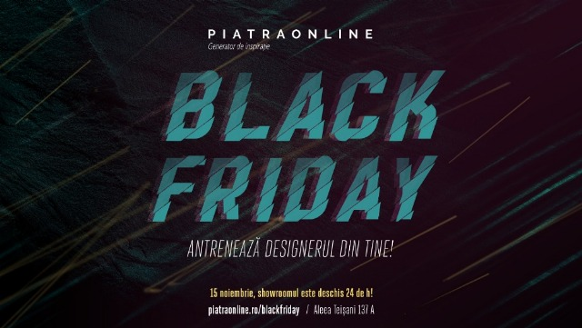 Black Friday de la PIATRAONLINE